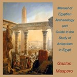 Manual of Egyptian Archaeology and Guide to the Study of Antiquities in Egypt
